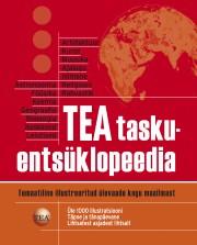 007512 - TEA taskuentsüklopeedia<br>Temaatiline illustreeritud ülevaade kogu maailmast