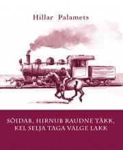 1821 - Sõidab, hirnub raudne täkk, kel selja taga valge lakk