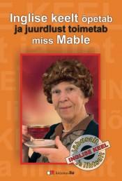 2456 - Lõbusalt ja lihtsalt: Inglise keelt õpetab ja juurdlust toimetab miss Mable