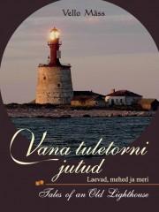 2489 - Vana tuletorni jutud. <br>Laevad, mehed ja meri. <br>Tales of an Old Lighthouse. <br>Ships, Men and Sea.