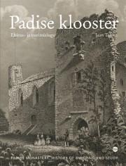 2581 - Padise klooster.<br>Ehitus- ja uurimislugu