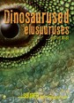 009013 - Dinosaurused elusuuruses.<br> Kui suured nad tegelikult olid?