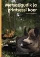 009027 - Metsasigudik ja printsessi koer