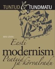008205 - Eesti modernism. <br>Peateid ja kõrvalradu