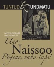 008209 - Uno Naissoo. <br>Põgene, vaba laps!