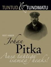 008212 - Johan Pitka. <br>Ausa tahtega isamaa heaks!