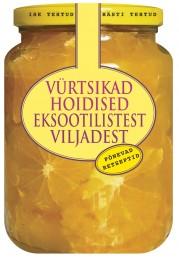 007571 - Vürtsikad hoidised eksootilistest viljadest