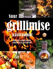 007578 - Suur grillimise käsiraamat.<br>Ahjud ja grillid, tehnikad ja retseptid