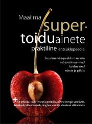007585 - Maailma SUPERTOIDUAINETE praktiline entsüklopeedia