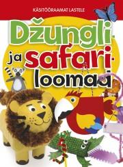 009120 - Käsitööraamat lastele. Džungli- ja safariloomad