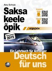 003047 - Saksa keele õpik algajale 2015.<br>Deutsch für uns.<br>Ein Lehrbuch für Anfänger