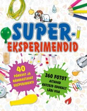 009162 - Supereksperimendid. 40 põnevat ja hämmastavat katset