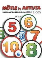 009168 - Mõtle ja arvuta II osa. Matemaatika eelkooliealistele