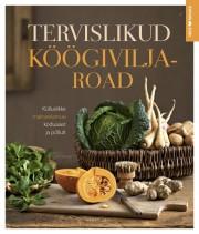 009231 - Tervislikud köögiviljaroad. <br>Külluslikke maitseelamusi koduaiast ja põllult