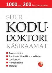 007623 - Suur kodudoktori käsiraamat. <br>1000 ravi 200 tervisemurele