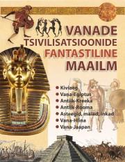 009238 - Vanade tsivilisatsioonide fantastiline maailm