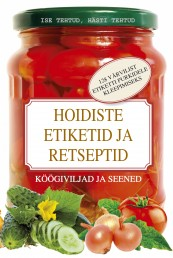 007582 - Hoidiste etiketid ja retseptid<br>Köögiviljad ja seened
