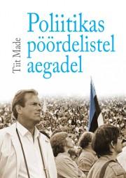007640 - Poliitikas pöördelistel aegadel